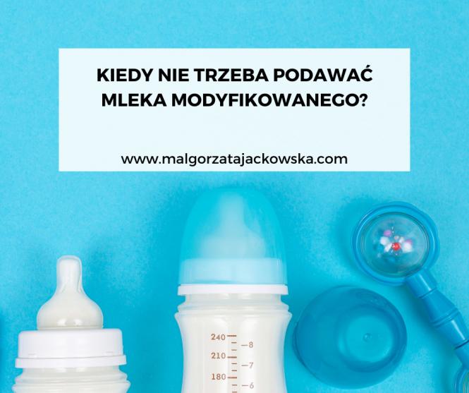 kiedy nie trzeba podawać mleka modyfikowanego Małgorzata Jackowska blog