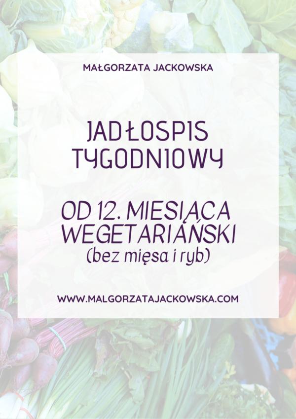 jadłospis wege od 12 miesiąca bez mięsa i ryb Małgorzata Jackowska