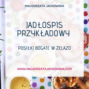 posiłki bogate w żelazo Małgorzata Jackowska przykładowy jadłospis