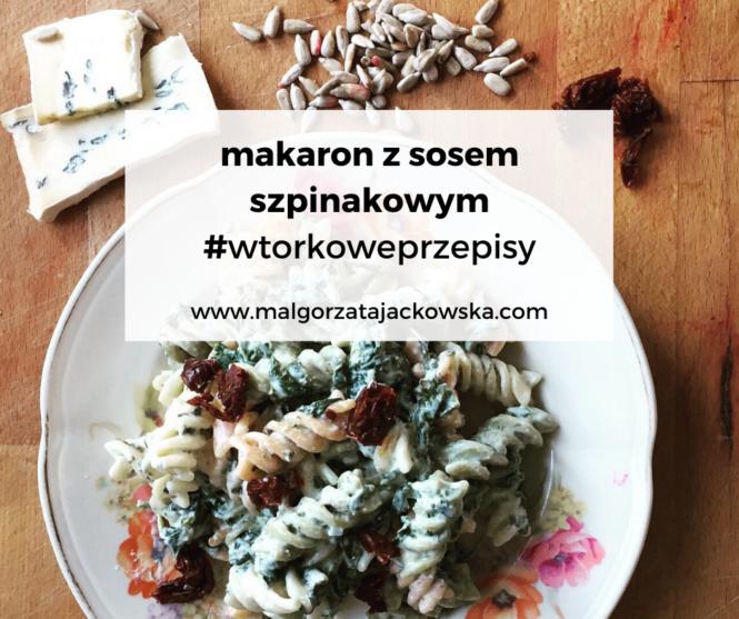 #wtorkoweprzepisy makaron z sosem szpinakowym Małgorzata Jackowska