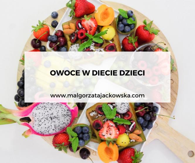 kolorowe i sezonowe owoce dla małych dzieci oraz niemowląt w czasie rozszerzania diety blog Małgorzata Jackowska